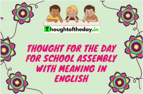 thought for the day for school assembly with meaning in english
