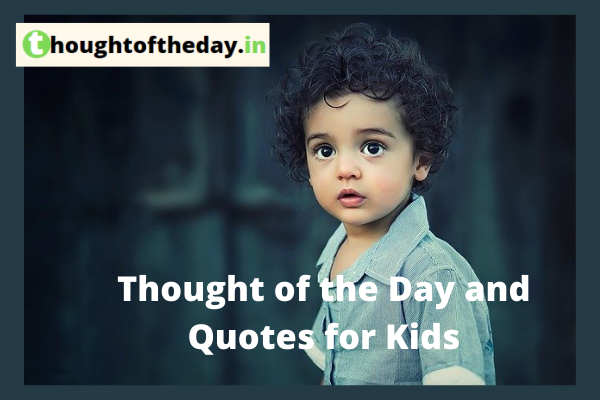 Thought of the Day and Quotes for Kids